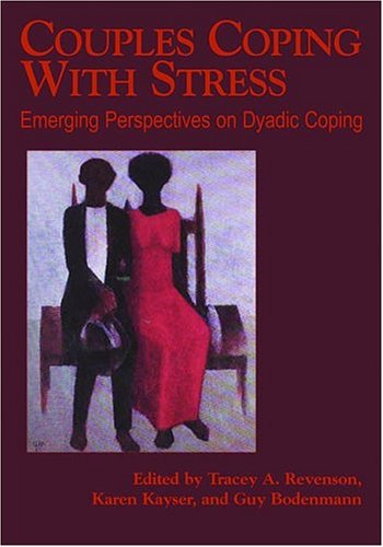 Couples Coping with Stress: Emerging Perspectives on Dyadic Coping